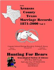 Early Aransas County Texas Marriage Records Vol 1 1871-2000 by Nicholas Russell Murray
