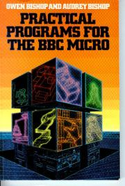 Practical programs for the BBC Micro by Owen Bishop