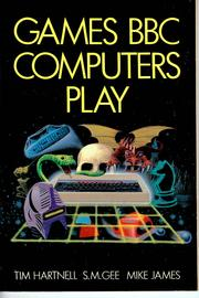 Games BBC Computers Play by Tim Hartnell, S. M. Gee, Mike James