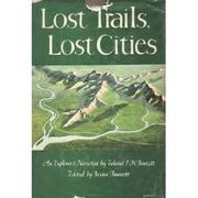 Cover of: Lost Trails, Lost Cities