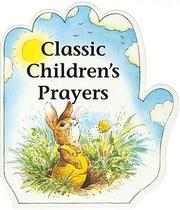 Cover of: Classic children's prayers by [text and illustrations, AlanParry  and Linda Parry].