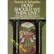 Cover of: How Should We Then Live (Study Guide) by Francis A. Schaeffer