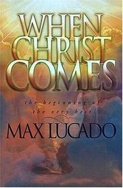 Cover of: When Christ Comes: The Beginning of the Very Best