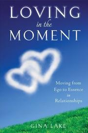 Loving in the Moment by Gina Lake