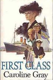 Cover of: First Class | Caroline Gray