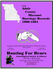 Cover of: Early Adair County Missouri Marriage Index 1800-1884 Vol 1