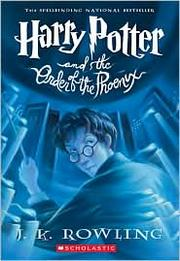 Harry Potter and the Order of the Phoenix (Harry Potter #5) by J. K. Rowling