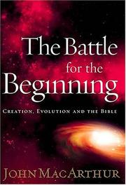 Cover of: Battle For The Beginning: Creation, Evolution and The Bible