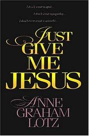 Cover of: Just Give Me Jesus