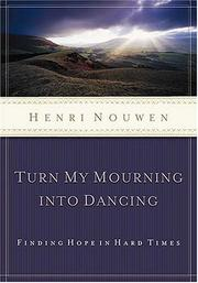 Cover of: Turn My Mourning Into Dancing | Henri Nouwen