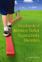 Cover of: Encyclopedia of attention deficit hyperactivity disorders | Evelyn B. Kelly