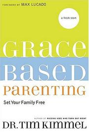 Cover of: Grace-Based Parenting | Tim Kimmel