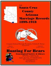 Cover of: Santa Cruz County Arizona Marriage Records 1899-1918 |