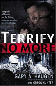 Terrify No More by Gary A. Haugen, Gregg Hunter