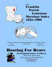 Franklin Parish Louisiana Marriage Records 1835-1900 by Nicholas Russell Murray