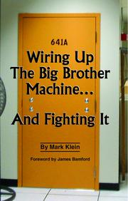 Cover of: Wiring Up The Big Brother Machine...And Fighting It