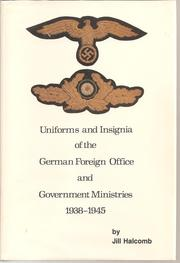 Cover of: Uniforms and insignia of the German Foreign Office & government ministries, 1938-1945 | Jill Halcomb