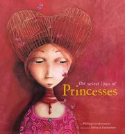 Cover of: The secret lives of princesses by Philippe Lechermeier