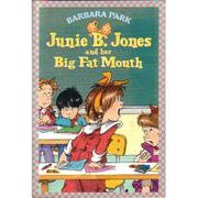 Cover of: Junie B. Jones and Her Big Fat Mouth