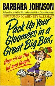 Cover of: Pack up your gloomees in a great big box, then sit on the lid and laugh