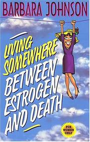 Cover of: Living somewhere between estrogen and death
