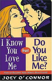 Cover of: I Know You Love Me but Do You Like Me? | Joey O