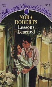 Lessons Learned (Silhouette Special Edition #318) by Nora Roberts