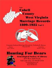 Cover of: Cabell Co West Virginia Marriages 1809-1925 Vol 1