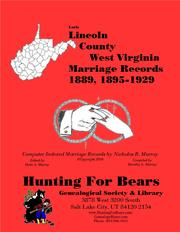 Early Lincoln County West Virginia Marriage Records 1889, 1895-1929 by Nicholas Russell Murray