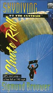 Cover of: Sky diving--- to the extreme--- 'chute roll