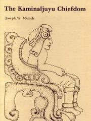 Cover of: The  Kaminaljuyu chiefdom | Joseph W. Michels