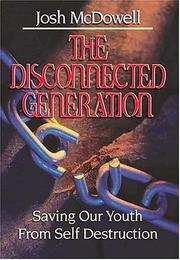Cover of: The Disconnected Generation: saving our youth from self-destruction