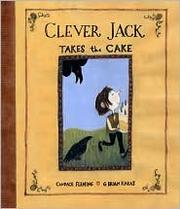 Cover of: Clever Jack takes the cake | Candace Fleming