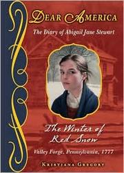 Cover of: The Winter of Red Snow: The Diary of Abigail Jane Stewart (Dear America)