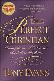 Cover of: The Perfect Christian How Sinners Like Us Can Be More Like Jesus