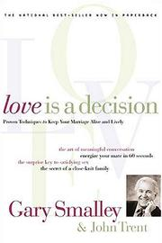 Cover of: Love is a decision : proven techniques to keep your marriage alive and lively