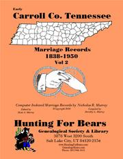 Early Carroll Co. Tennessee Marriage Records Vol 2 1838-1950 by Nicholas Russell Murray