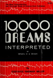 Cover of: 10,000 dreams interpreted, or what's in a dream | Gustavus Hindman Miller