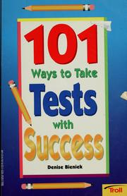 Cover of: 101 ways to take tests with success | Denise Bieniek