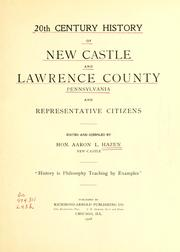 Cover of: 20th century history of New Castle and Lawrence County, Pennsylvania and representative citizens. | Aaron L. Hazen