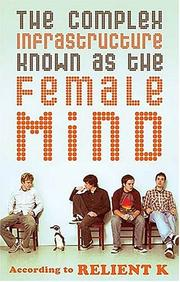 Cover of: The complex infrastructure known as the female mind |