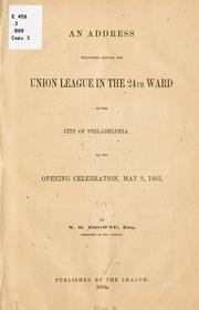 Cover of: An address delivered before the Union league in the 24th ward of the city of Philadelphia | Nathaniel Borodaille Browne