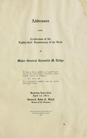 Cover of: Addresses at the celebration of the eighty-third anniversary of the birth of Major General Grenville M. Dodge .. | John Charles Black