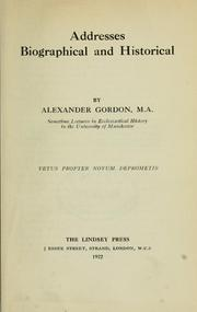 Cover of: Addresses, biographical and historical | Gordon, Alexander