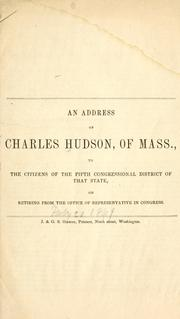 Cover of: An address of Charles Hudson, of Mass | Hudson, Charles
