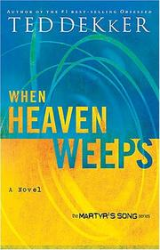 Cover of: When Heaven Weeps | Ted Dekker