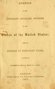 Cover of: Address of the New-England anti-slavery convention to the slaves of the United States | New-England anti-slavery convention. 10th Boston 1843