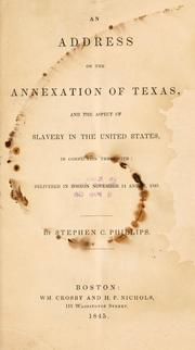 Cover of: An address on the annexation of Texas | Stephen Clarendon Phillips