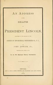 Cover of: An address on the death of President Lincoln | Fowler, John jr
