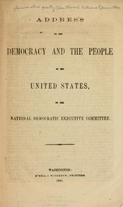 Cover of: Address to the Democracy and the people of the United States by Democratic National Committee (U.S.)